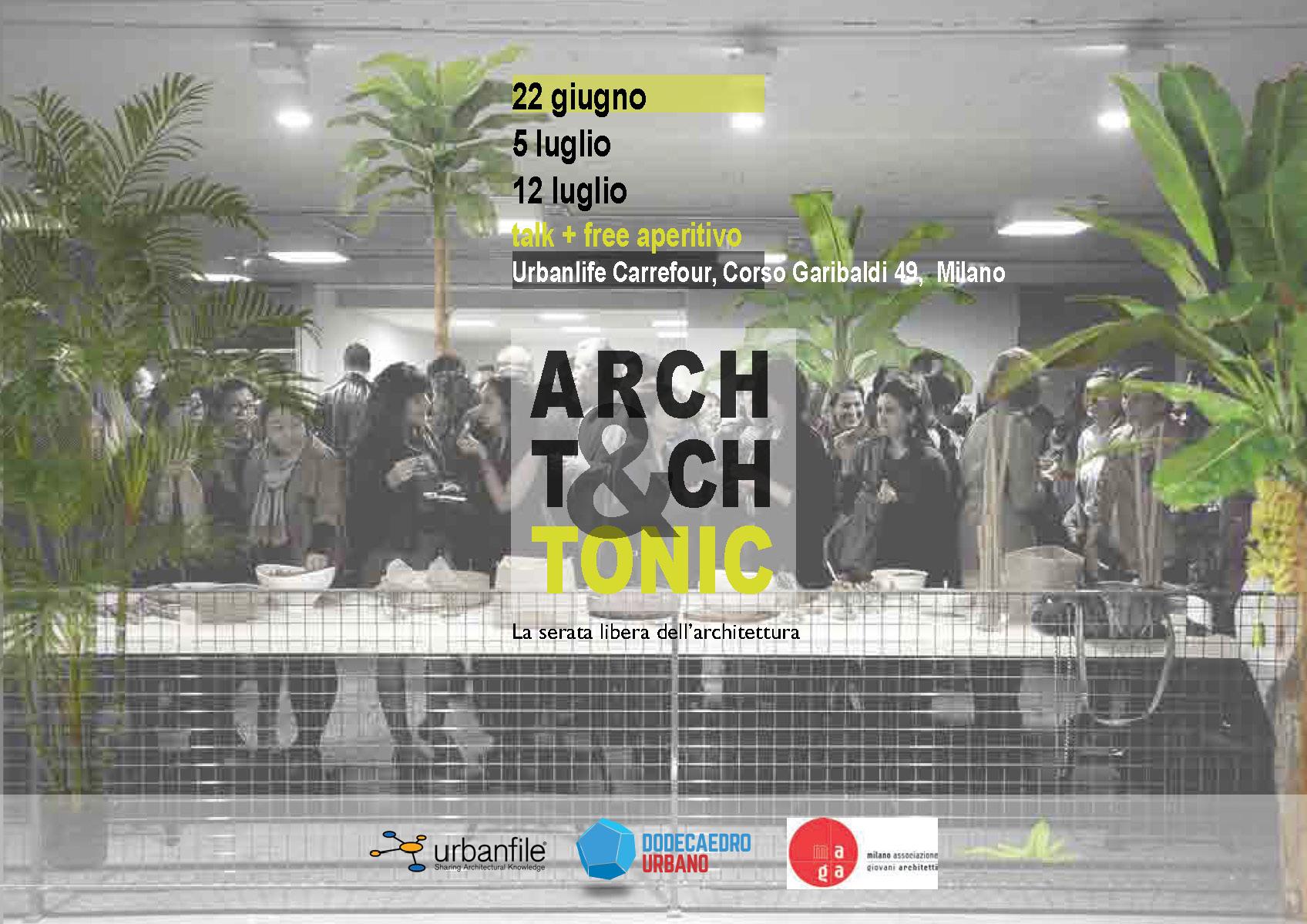 Milano  Eventi: nasce ArchTech&Tonic, l'aperitivo degli Architetti. Vi aspettiamo! - Urbanfile Blog