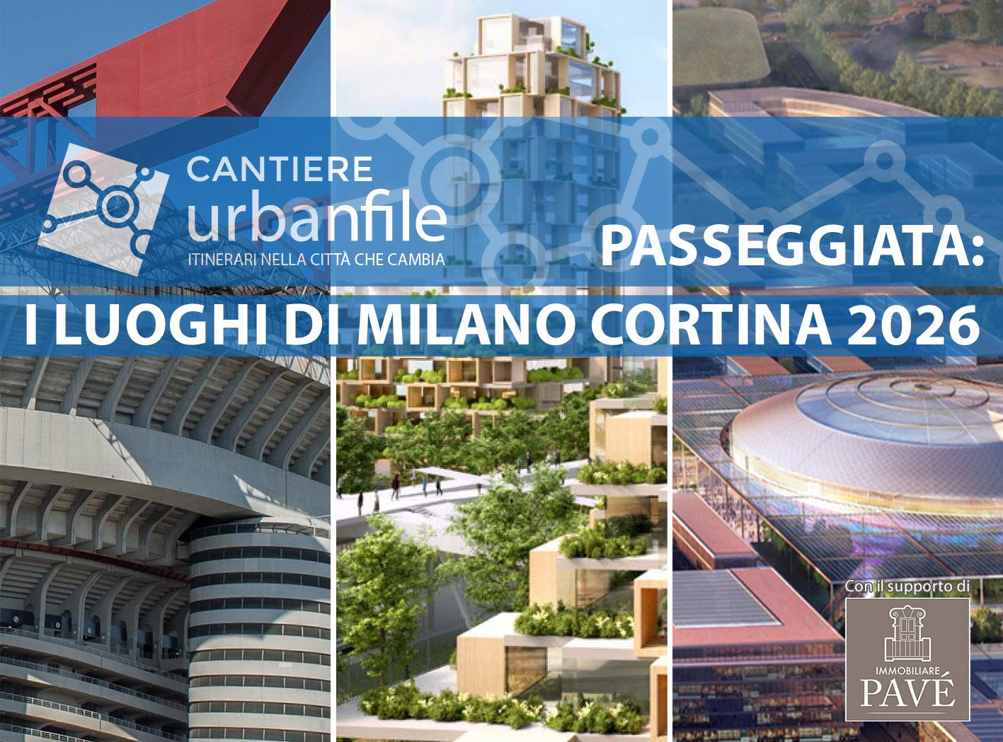 Milano | Cantiere Urbanfile: passeggiata nei luoghi di Milano-Cortina 2026